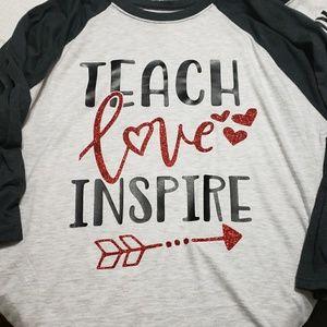 Tops - Teach Love Inspire shirt